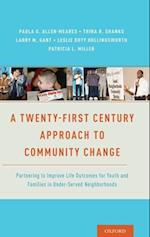 A Twenty-First Century Approach to Community Change
