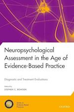 Neuropsychological Assessment in the Age of Evidence-Based Practice (National Academy of Neuropsychology Series on Evidence Base)