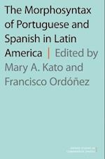 The Morphosyntax of Portuguese and Spanish in Latin America (Oxford Studies in Comparative Syntax Hardcover)