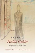 Ibsen's Hedda Gabler (Oxford Studies in Philosophy and Literature)