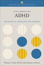 If Your Adolescent Has ADHD (Adolescent Mental Health Initiative)
