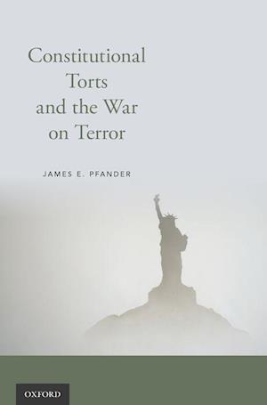 Bog, hardback Constitutional Torts and the War on Terror af James E. Pfander
