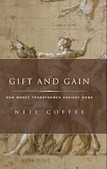 Gift and Gain (CLASSICAL CULTURE AND SOCIETY)