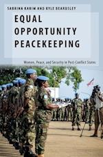 Equal Opportunity Peacekeeping (Oxford Studies in Gender and International Relations)