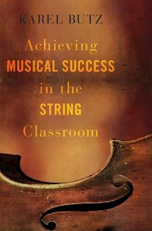 Achieving Musical Success in the String Classroom