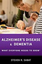 Alzheimer's Disease and Dementia (What Everyone Needs to Know)