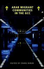 Arab Migrant Communities in the Gcc