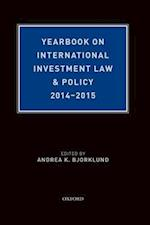 Yearbook on International Investment Law & Policy 2014-2015 (Yearbook on International Investment Law and Policy)