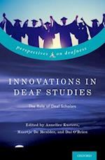 Innovations in Deaf Studies (Perspectives on Deafness)