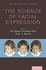 The Science of Facial Expression (Social Cognition And Social Neuroscience)