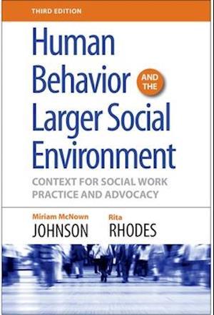 Human Behavior and the Larger Social Environment, Third Edition
