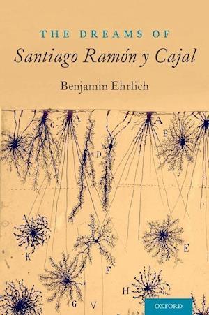 Bog, paperback The Dreams of Santiago Ramon y Cajal af Benjamin Ehrlich