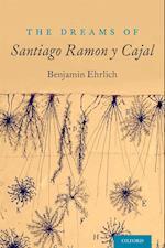 Dreams of Santiago Ramon y Cajal af Benjamin Ehrlich
