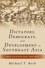 Dictators, Democrats, and Development in Southeast Asia