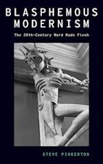 Blasphemous Modernism (Modernist Literature and Culture)