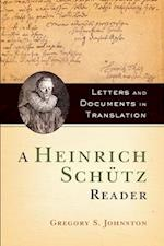 A Heinrich Schütz Reader af Gregory Johnson