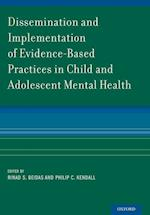 Dissemination and Implementation of Evidence-Based Practices in Child and Adolescent Mental Health