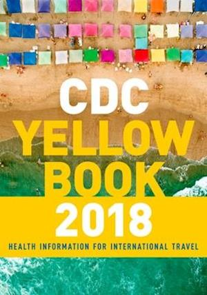 CDC Yellow Book 2018: Health Information for International Travel