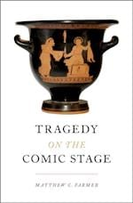 Tragedy on the Comic Stage af Matthew C. Farmer