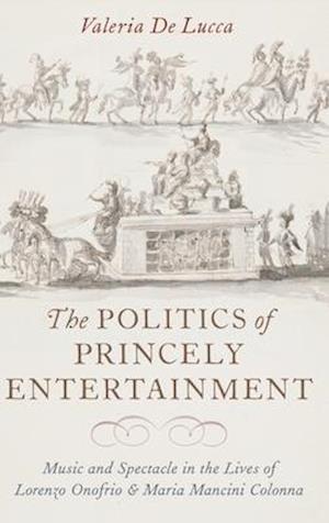 The Politics of Princely Entertainment