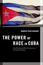 The Power of Race in Cuba (Transgressing Boundaries: Studies in Black Politics And Black Communities)