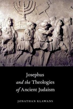 Bog, hæftet Josephus and the Theologies of Ancient Judaism af Jonathan Klawans