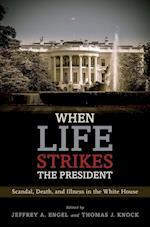 When Life Strikes the President