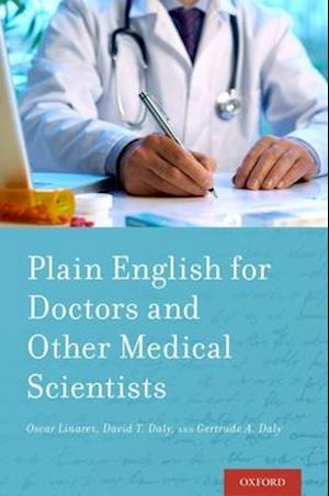 Bog, paperback Plain English for Doctors and Other Medical Scientists af Oscar Linares