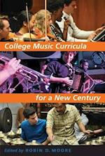 College Music Curricula for a New Century af Robin D. Moore