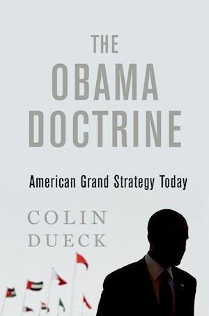 Bog, paperback The Obama Doctrine af Colin Dueck