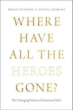 Where Have All the Heroes Gone? af Krista Jenkins, Bruce Peabody