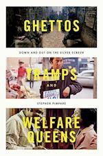 Ghettos, Tramps, and Welfare Queens