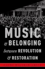Music and Belonging Between Revolution and Restoration (Critical Conjunctures in Music and Sound)
