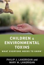 Children and Environmental Toxins (What Everyone Needs to Know)