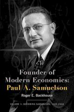 Founder of Modern Economics, Paul A. Samuelson (Oxford Studies in History of Economics, nr. 1)