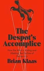 The Despot's Accomplice