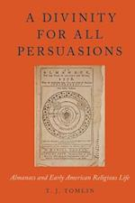 A Divinity for All Persuasions (Religion in America)