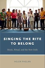 Singing the Rite to Belong (Oxford Ritual Studies Series)