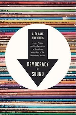 Bog, paperback Democracy of Sound af Assistant Professor of History Alex Sayf Cummings