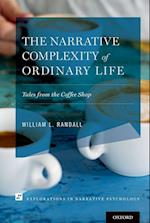 The Narrative Complexity of Ordinary Life (Explorations in Narrative Psychology)