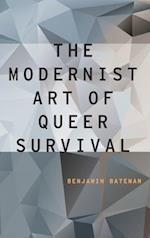 The Modernist Art of Queer Survival (Modernist Literature & Culture)