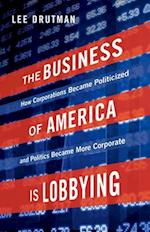 The Business of America is Lobbying (Studies in Postwar American Political Development)