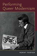 Performing Queer Modernism