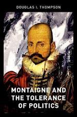Montaigne and the Tolerance of Politics