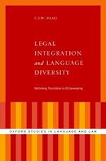 Legal Integration and Language Diversity (Oxford Studies in Language and Law)