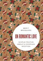 On Romantic Love (Philosophy in Action)