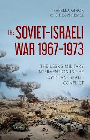 Bog, hardback The Soviet-Israeli War, 1967-1973 af Isabella Ginor, Gideon Remez