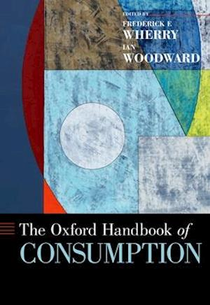 The Oxford Handbook of Consumption