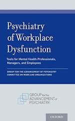 Psychiatry of Workplace Dysfunction