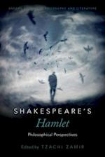 Shakespeare's Hamlet (Oxford Studies in Philosophy and Lit)